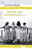 Zeiten des Aufbruchs, Korn, Carmen, Rowohlt Verlag, EAN/ISBN-13: 9783499272141