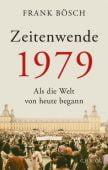 Zeitenwechsel 1979, Bösch, Frank, Verlag C. H. BECK oHG, EAN/ISBN-13: 9783406733086