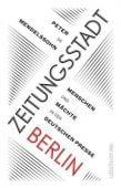 Zeitungsstadt Berlin, Mendelssohn, Peter de/Hachmeister, Lutz, Ullstein Buchverlage GmbH, EAN/ISBN-13: 9783550081576