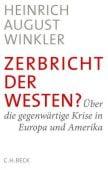 Zerbricht der Westen?, Winkler, Heinrich August, Verlag C. H. BECK oHG, EAN/ISBN-13: 9783406711732