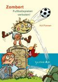 Zombert. Fuballspielen verboten!, Pannen, Kai, Tulipan Verlag GmbH, EAN/ISBN-13: 9783864294044