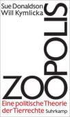 Zoopolis, Donaldson, Sue/Kymlicka, Will, Suhrkamp, EAN/ISBN-13: 9783518586006