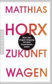 Zukunft wagen, Horx, Matthias, Pantheon, EAN/ISBN-13: 9783570552803