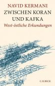 Zwischen Koran und Kafka, Kermani, Navid, Verlag C. H. BECK oHG, EAN/ISBN-13: 9783406666629