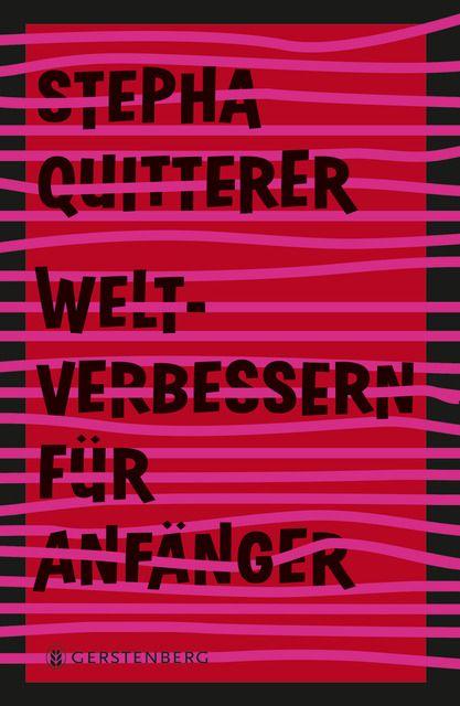Quitterer, Stepha: Weltverbessern für Anfänger