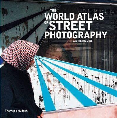Jackie Higgins: The World Atlas Of Street Photography