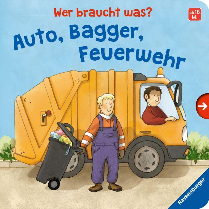 Frank, Cornelia: Wer braucht was? Auto, Bagger, Feuerwehr