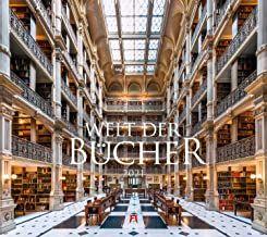 : Welt der Bücher - Bibliotheken Kalender 2021