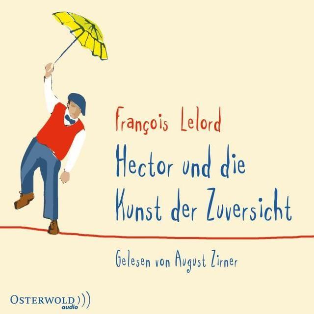 Lelord, François: Hector und die Kunst der Zuversicht