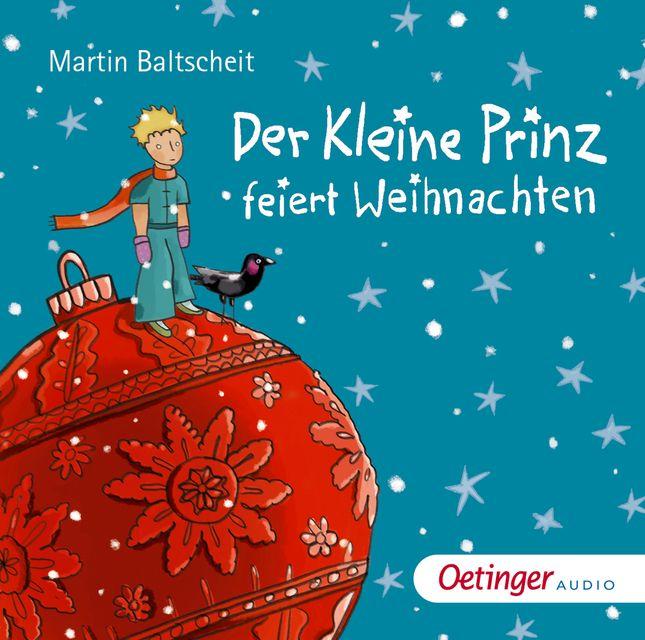 Baltscheit, Martin: Der kleine Prinz feiert Weihnachten
