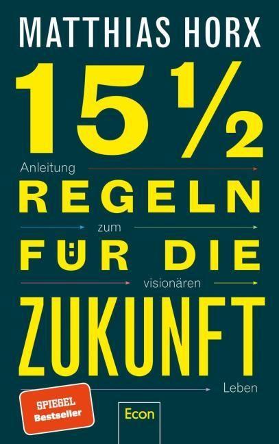Horx, Matthias: 151/2 Regeln für die Zukunft