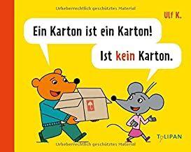 K, Ulf: Ein Karton ist ein Karton! Ist kein Karton