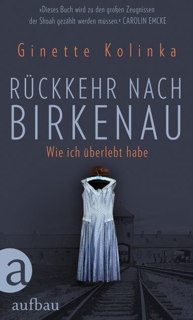 Kolinka, Ginette/Ruggieri, Marion: Rückkehr nach Birkenau