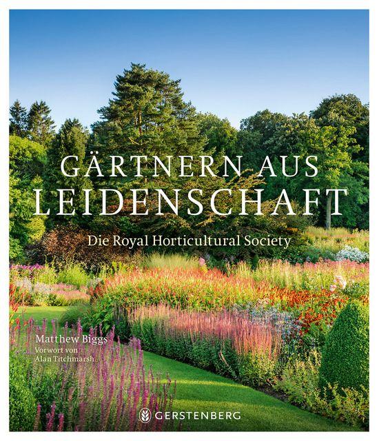 Biggs, Matthew: Gärtnern aus Leidenschaft