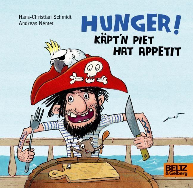 Német, Andreas/Schmidt, Hans-Christian: Hunger! Käpt'n Piet hat Appetit