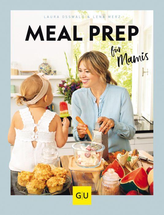Osswald, Laura/Merz, Lena: Meal Prep für Mamis