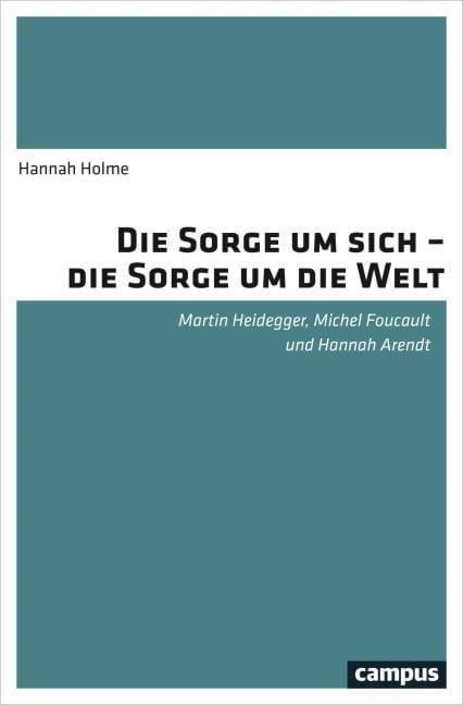 Holme, Hannah: Die Sorge um sich - die Sorge um die Welt