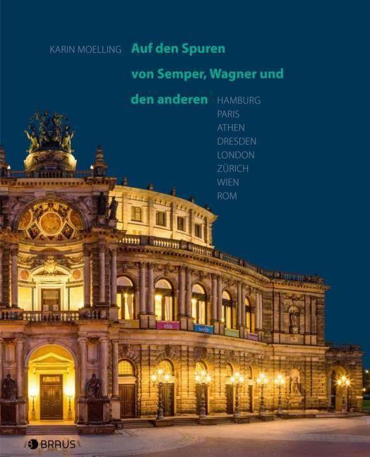 Moelling, Karin: Auf den Spuren von Semper, Wagner und den anderen