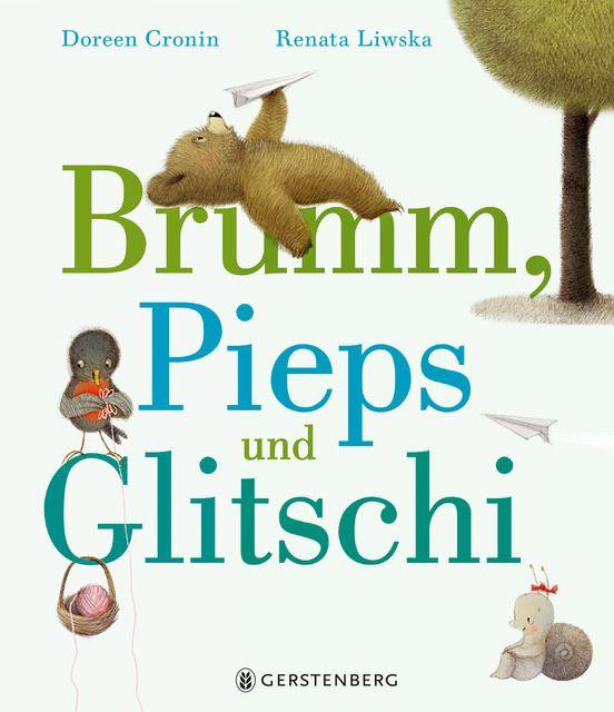Cronin, Doreen: Brumm, Pieps und Glitschi