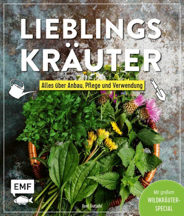 Gutjahr, Axel: Lieblingskräuter - Alles über Anbau, Pflege und Verwendung