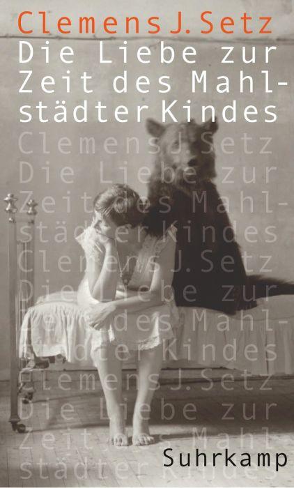 Setz, Clemens J: Die  Liebe  zur  Zeit  des  Mahlstädter  Kindes