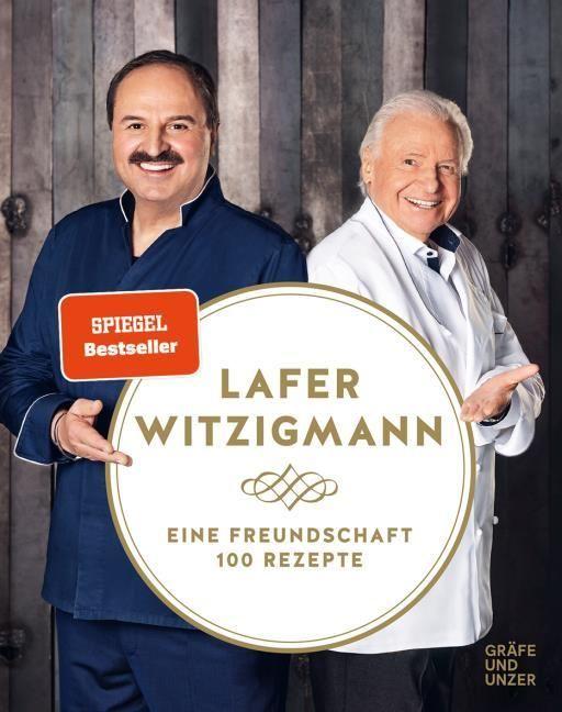 Lafer, Johann/Witzigmann, Eckart: Eine Freundschaft - 100 Rezepte