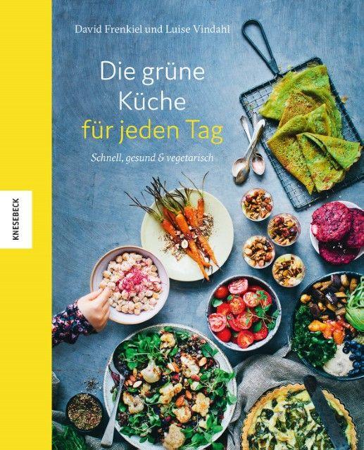 Frenkiel, David/Vindahl, Luise: Die grüne Küche für jeden Tag