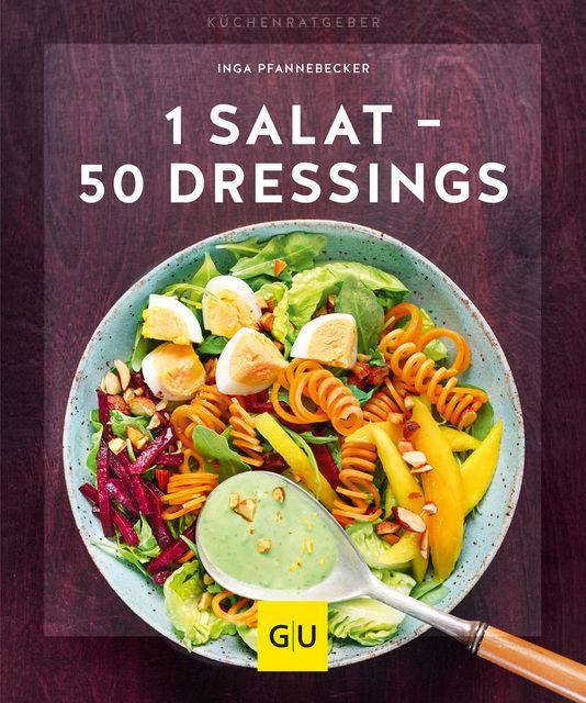 Pfannebecker, Inga: 1 Salat - 50 Dressings