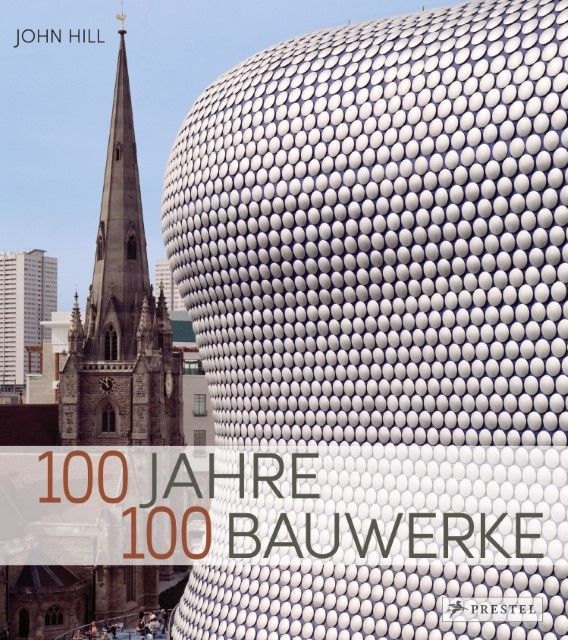 Hill, John: 100 Jahre - 100 Bauwerke