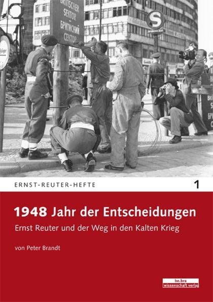 Brandt, Peter: 1948 - Jahr der Entscheidungen