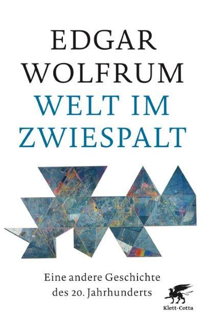 Wolfrum, Edgar: Welt im Zwiespalt