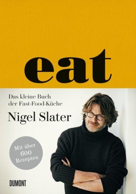 Slater, Nigel/Lovekin, Jonathan: Eat