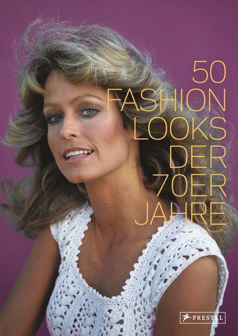 Reed, Paula: 50 Fashion Looks der 70er Jahre