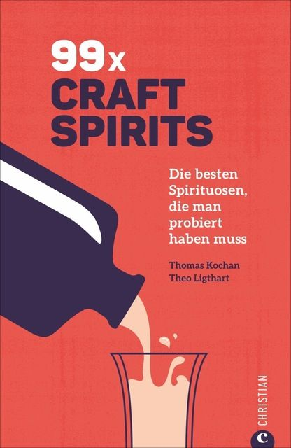 Ligthart, Theo/Kochan, Thomas: 99 x Schnaps