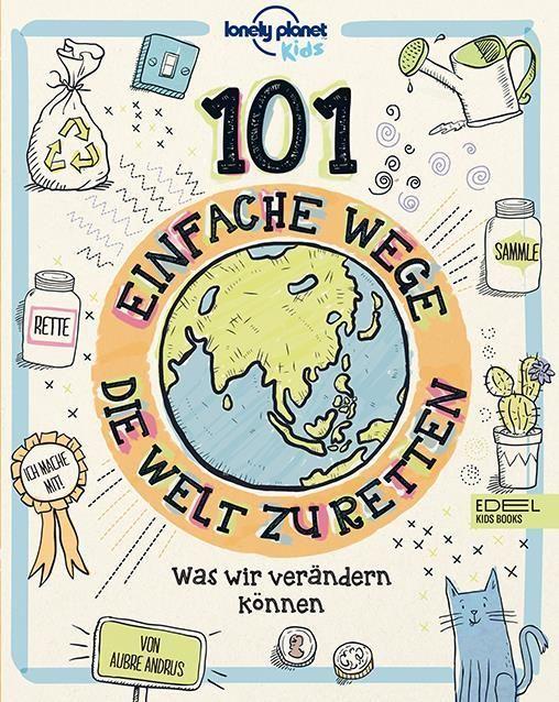 Andrus, Aubre: 101 einfache Wege, die Welt zu retten