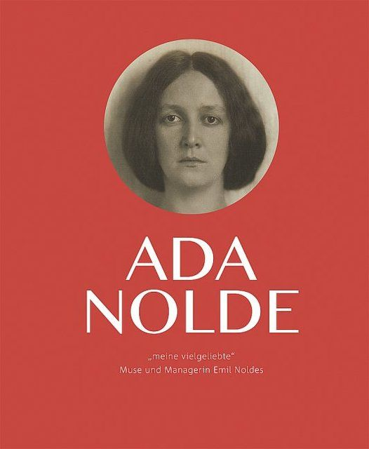 : Ada Nolde 'meine vielgeliebte'