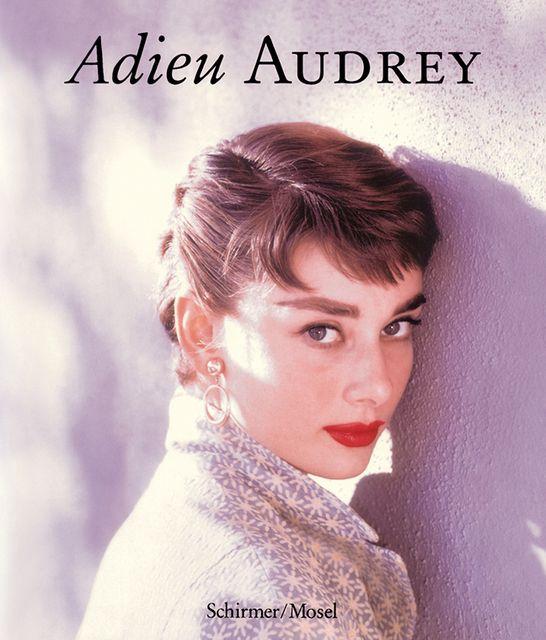 Hepburn, Audrey/Sembach, Klaus-Jürgen: Adieu Audrey