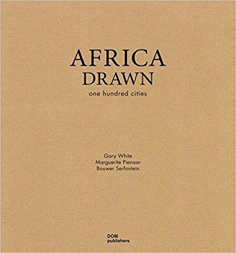 Gary White, Marguerite Pienaar, Bouwer Serfontein: Africa Drawn