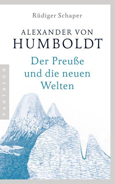 Schaper, Rüdiger: Alexander von Humboldt