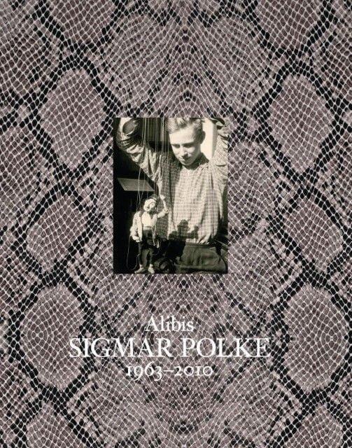 : Alibis: Sigmar Polke 1963-2010