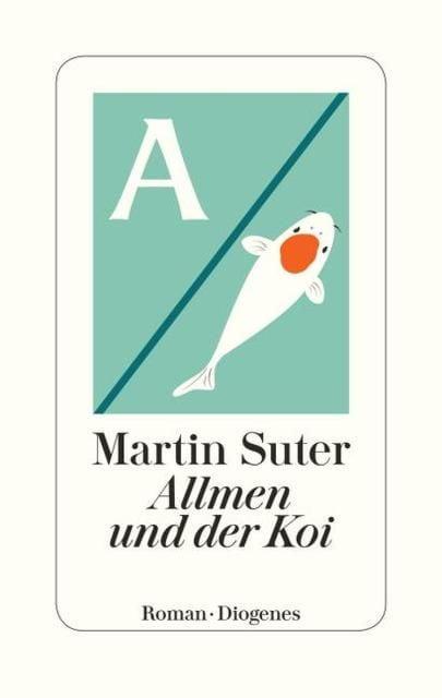 Suter, Martin: Allmen und der Koi