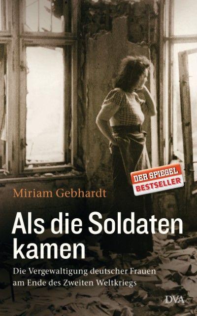 Gebhardt, Miriam: Als die Soldaten kamen