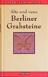 Knobloch, Heinz: Alte und neue Berliner Grabsteine