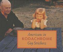 Stricherz,  Guy (Hrsg.): Americans in Kodachrome 1945-1965