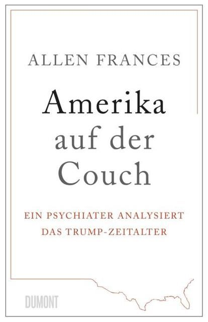 Frances, Allen: Amerika auf der Couch