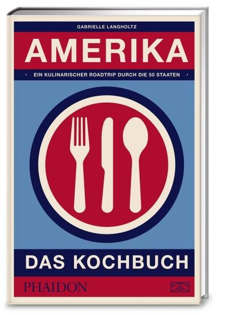 Langholtz, Gabrielle: Amerika - das Kochbuch