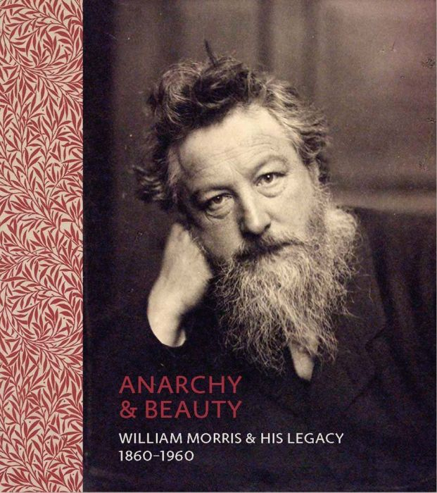 Fiona MacCarthy: Anarchy & Beauty, William Morris And His Legacy 1860-1960