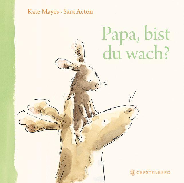 Mayes, Kate: Papa, bist du wach?