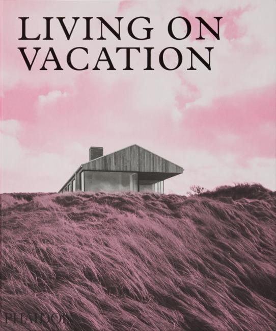 Phaidon Editors: Architecture on Vacation