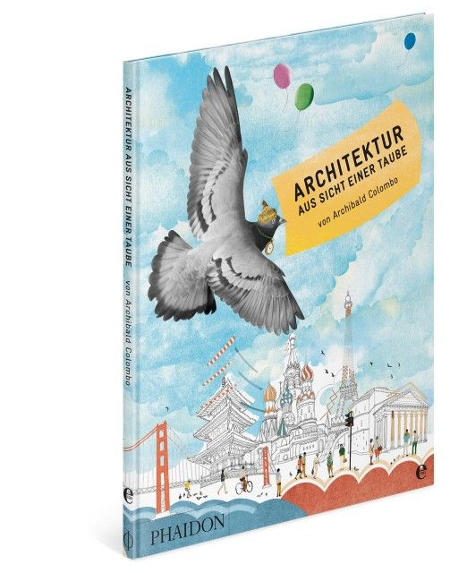 Colombo, Archibald: Architektur aus Sicht einer Taube